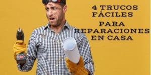4 trucos fáciles para reparaciones en casa
